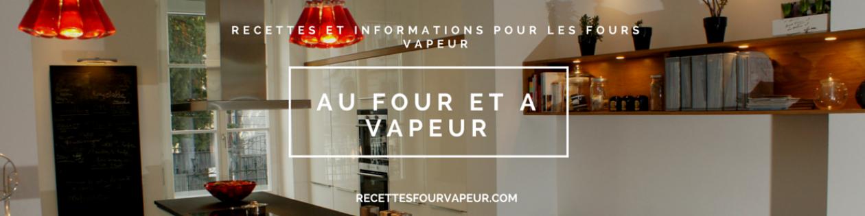 recettesfourvapeur cuisiner avec un four vapeur. Black Bedroom Furniture Sets. Home Design Ideas